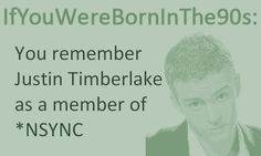 You remember Justin Timberlake as a member of Nsync.