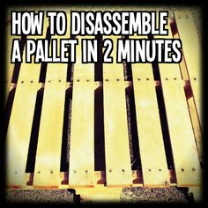 How to Disassemble a Pallet in 2 Minutes