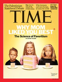 Time Magazine The Science Of Favoritism Palestinian Statehood Debate Gay Pilot Sibling Rivalry Quotes, Always Love You, Like You, Drama Free, Dysfunctional Family, Time Magazine, Magazine Covers, You Are My Favorite, Science