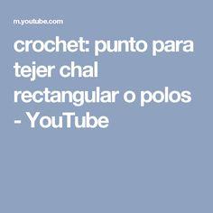crochet: punto para tejer chal rectangular o polos - YouTube