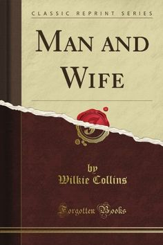 Man and Wife, a Novel (Classic Reprint) by Wilkie Collins. $13.49. Publication: June 9, 2012. Author: Wilkie Collins. Publisher: Forgotten Books (June 9, 2012)