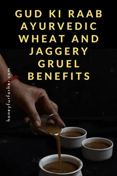 Gud Ki Raab (Gudraab) Benefits For Cold, Flu, Immunity, Constipation, Side Effects, How to make and use?, Ayurvedic Jaggery And Wheat Gruel #ayurveda #ayurvedalife #jaggery #honeyfurforher Ayurvedic Herbs, Ayurveda, Herbs For Health, Health And Wellness, Reducing Blood Pressure, Iron Rich Foods