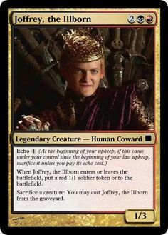 Haha, well, I'm  Jeffrey...this card is weak,but funny! Game of Thrones Magic: The Gathering Cards | The Mary Sue