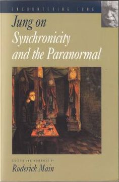"""Book on """"Synchronicity and the Paranormal"""" by the well renown Psychologist Carl Jung on his later/last theory, that of the concept relating to intuition, signs, feelings, and what underlies our understanding of fellow humans and the world around us that cannot be explained by simple coincidence."""
