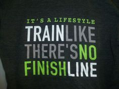 It's a lifestyle, train like there's no finish line