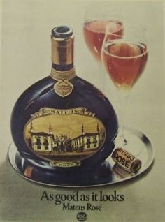 Mateus Rose - the height of sophistication for the ingenue wine drinker. Vintage Advertising Posters, Vintage Advertisements, Best Memories, Childhood Memories, 1970s Childhood, Roasted Cabbage, Those Were The Days, Retro Ads, Wine And Beer