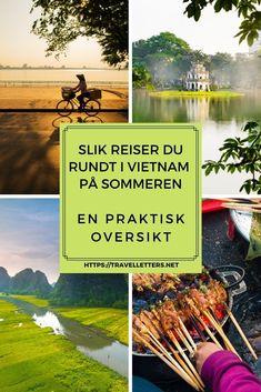 Slik reiser du i Vietnam - praktiske reisetips til Vietnam ferie om sommeren Travel Guides, Travel Tips, Travel Through Europe, Vietnam, Wanderlust, Round Trip, Summer, Travel Advice, Travel Hacks