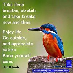 take a break, relax, appreciate
