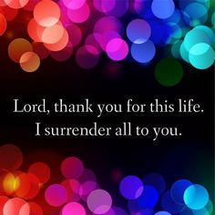 Jesus, I surrender all to You