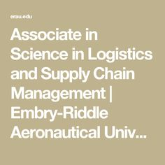 Associate in Science in Logistics and Supply Chain Management | Embry-Riddle Aeronautical University