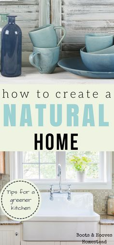 Do you want to live a more natural lifestyle, but don't know where to get started? A few ideas for creating a green kitchen, natural, and simple home.