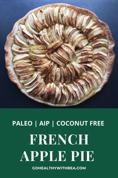 This is the best healthy French apple pie recipe. Learn how to make a homemade easy and simple vegan and gluten free tart the French way. This recipe is also paleo, AIP and coconut free. #AIP #paleo #apple #vegan #glutenfree Egg Free Recipes, Apple Pie Recipes, Real Food Recipes, Paleo Recipes, Spinach Recipes, Delicious Recipes, Easy Recipes, French Apple Pies, Gluten Free Apple Pie