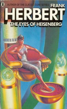 """The Eyes of Heisenberg"" by Frank Herbert"