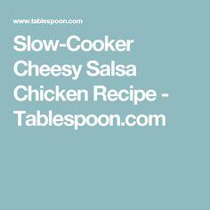 Slow-Cooker Cheesy Salsa Chicken Recipe - Tablespoon.com