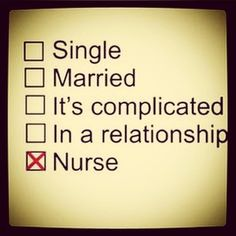 And don't even start about actual romantic relationships. | 27 Reasons Why Nurses Are Secretly Angels Living Among Us