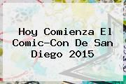 http://tecnoautos.com/wp-content/uploads/imagenes/tendencias/thumbs/hoy-comienza-el-comiccon-de-san-diego-2015.jpg Comic Con. Hoy comienza el Comic-Con de San Diego 2015, Enlaces, Imágenes, Videos y Tweets - http://tecnoautos.com/actualidad/comic-con-hoy-comienza-el-comiccon-de-san-diego-2015/