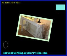 Diy Pallet Hall Table 181658 - Woodworking Plans and Projects!