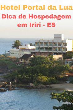 Hospedagem em Iriri. Conheça o Hotel Portal da Lua, uma ótima dica de onde ficar em Iriri, Anchieta.