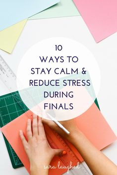10 ways to stay calm and reduce stress during finals - great ways to manage mental health during finals season!