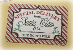 """Printable """"Special Delivery"""" tags from the North Pole"""