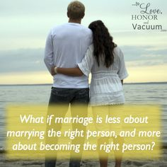 Made for Each Other: What if marriage is less about marrying the right person, and more about becoming the right person?