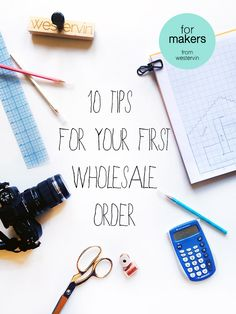 10 Tips For Your First Wholesale Order -- For Makers, From Westervin