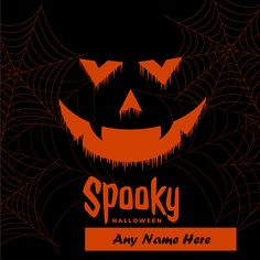 Spooky Halloween Wishes Photos with Name Halloween Pumpkin Images, Halloween Eve, Halloween Wishes, Halloween Trick Or Treat, Halloween Ghosts, Halloween Horror, Halloween Cards, Halloween Pumpkins, Happy Halloween Quotes