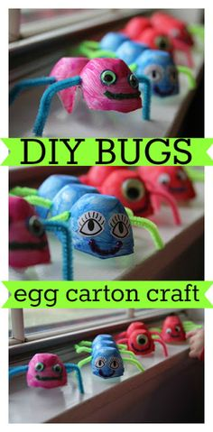 A must try if you have little boys or adventurous little girls! Paint egg carton pieces. Use hole punch to create spots for pipe cleaner legs. Glue googly eyes and a mouth.