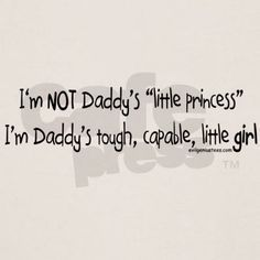 NOT Daddy's princess girl power Organic Toddler T-Shirt Best Dad Quotes, Mom And Dad Quotes, Fathers Day Quotes, Me Quotes, Funny Quotes, Good Father Quotes, Papa Quotes, Dad Poems, Nephew Quotes