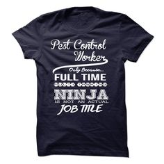 Pest Control Worker only because full time multitasking T Shirt, Hoodie, Sweatshirt