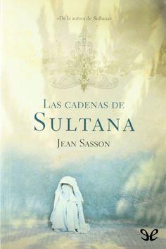 Descarga Gratis - Las cadenas de Sultana por * Jean Sasson PDF Descargar Gratis