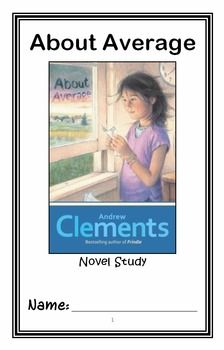 About Average (Andrew Clements) Novel Study / Reading Comprehension * Follows Common Core Standards *  This 34-page booklet-style Novel Study is designed to follow students throughout the entire book.  The questions are based on reading comprehension, strategies and skills. The novel study is designed to be enjoyable and keep the students engaged.