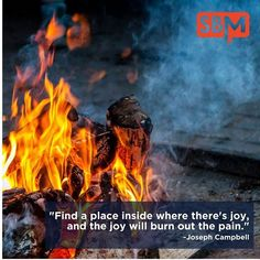 Find a place inside where there's joy, and the joy will burn out the pain. Weekend Update, Joseph Campbell, Quote Of The Week, Burns, Joy, Social Media, Breathe, Instagram, Glee