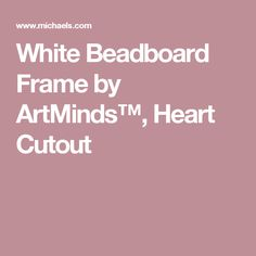 White Beadboard Frame by ArtMinds™, Heart Cutout