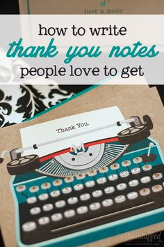 How to write thank you notes that are sincere, personalized, and timely. Plus a couple tips for organizing the thank you cards you need to send. #overstuffedlife