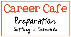School Counselor Blog: Career Cafe Preparation: Setting a Schedule