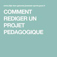 COMMENT REDIGER UN PROJET PEDAGOGIQUE