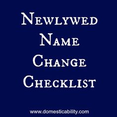 Domesticability: Name Change Checklist!! I need to print this out and get it done finally!