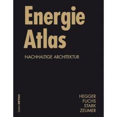 Energie Atlas - DETAIL Atlas - DETAIL Fachbücher