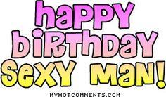 Happy Birthday Sexy Man (heather)