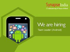 Current Opening for Team Leader (Android) : Synapseindia currently hiring for the Team Leader (Android) .