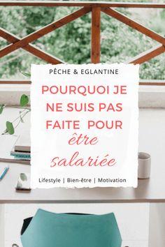 Pourquoi je ne suis pas faite pour être salariée - Pêche & Églantine  Reconversion professionnelle - Entreprenariat - Nouvelle vie   #entreprenariat #travail #etresalarié