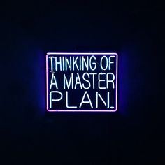 'Thinking of a master plan' Neon, 2013 by artist Patrick Martinez. Thinking . thinking . Ravenclaw, Neon Light Signs, Neon Signs, Neon Words, Neon Aesthetic, Aesthetic Space, Night Aesthetic, Quote Aesthetic, All Of The Lights