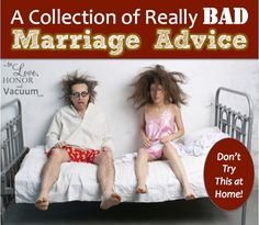 A collection of really bad marriage advice! You've probably heard these things--but don't do them! marriage, marriage tips Failing Marriage, Saving Your Marriage, Strong Marriage, Save My Marriage, Marriage Relationship, Marriage Counseling Tips, Marriage Advice Cards, Advice For Newlyweds, Marriage Tips