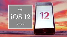 My ideas for #iOS12 for #iPhone