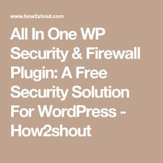 All In One WP Security & Firewall Plugin: A Free Security Solution For WordPress - How2shout