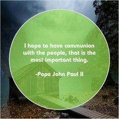 Pope John Paul II – I hope to have communion… – Famous Quotes Anthony Caro, Anthony Anderson, Anthony Quinn, Arthur Golden, Alfred North Whitehead, Anne Sullivan, Ann Curry, Alan Dean Foster, Albert Brooks
