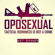 TACTICAL SUMMER #tacticalopossum #summer #funny #pewpew #sex #love #badcompany #passion #girl #tacticalgirl #military #lawenforcement #outdoors #gun #ar15 #gunporn #rifle #shooting #shootingsports #tacticalculture #knives #glock #holiday #hot