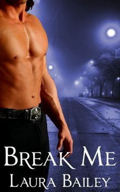 BREAK ME; THE OBSESSION SERIES. BOOK 2. A New Adult Romance (The Obsession Series, A New Adult Romance) by Laura Bailey, http://www.amazon.com/dp/B00FPRP6XY/ref=cm_sw_r_pi_dp_mAQGsb1SRAD9T