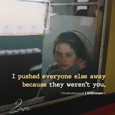 Science Quotes Deep - I Pushed Everyone Else Away Post Quotes, Find Quotes, Motivational Quotes For Life, True Quotes, Inspirational Quotes, Daily Love Quotes, You Left Me Quotes, Discover Quotes, Heartbroken Quotes